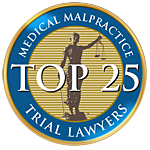 Medical Malpractice Trial Lawyers Top 25